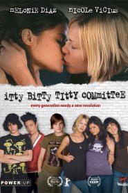 Itty Bitty Titty Committee – Legendado