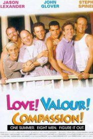 Love! Valour! Compassion!