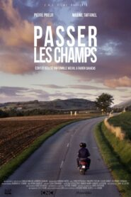 Through the Fields (Passer les champs)